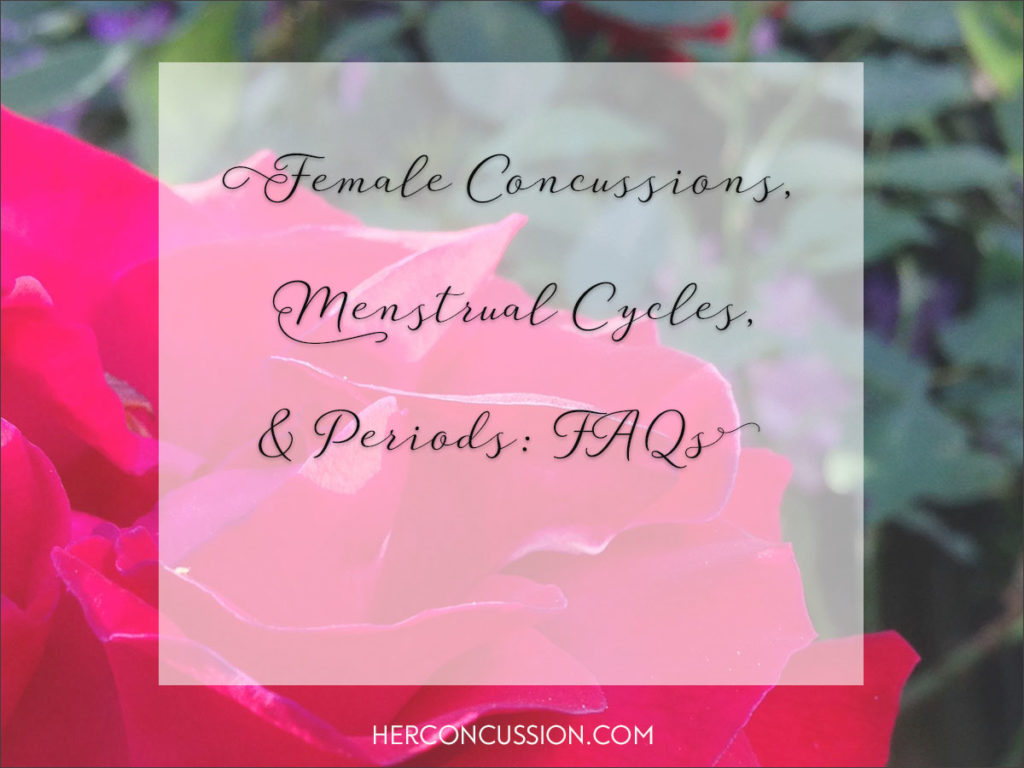 HerConcussion.com Female Concussions, Menstrual Cycles, and Periods: FAQs